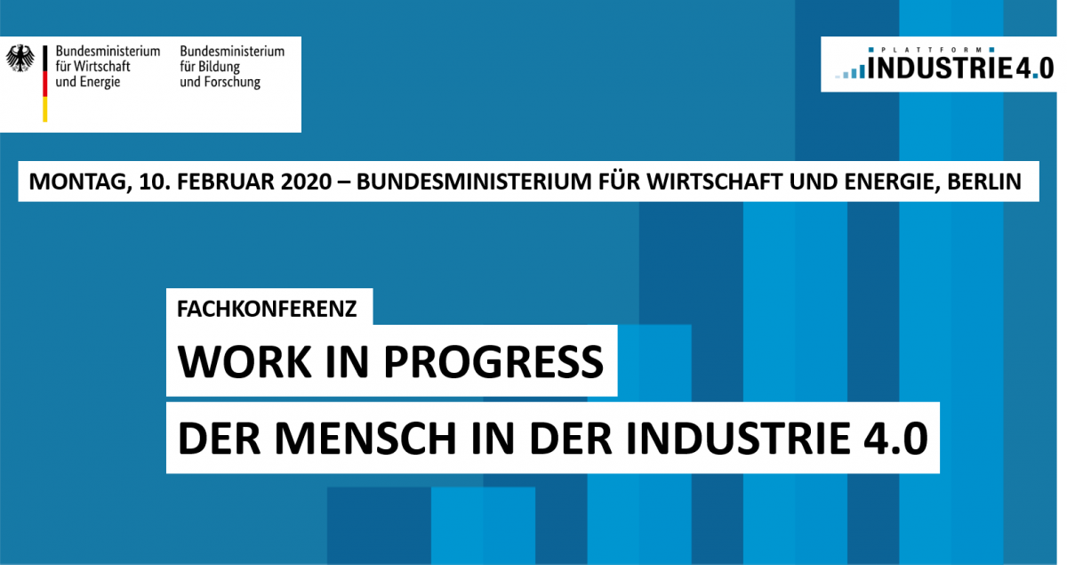 Fachkonferenz Work in Progress – Der Mensch in der Industrie 4.0